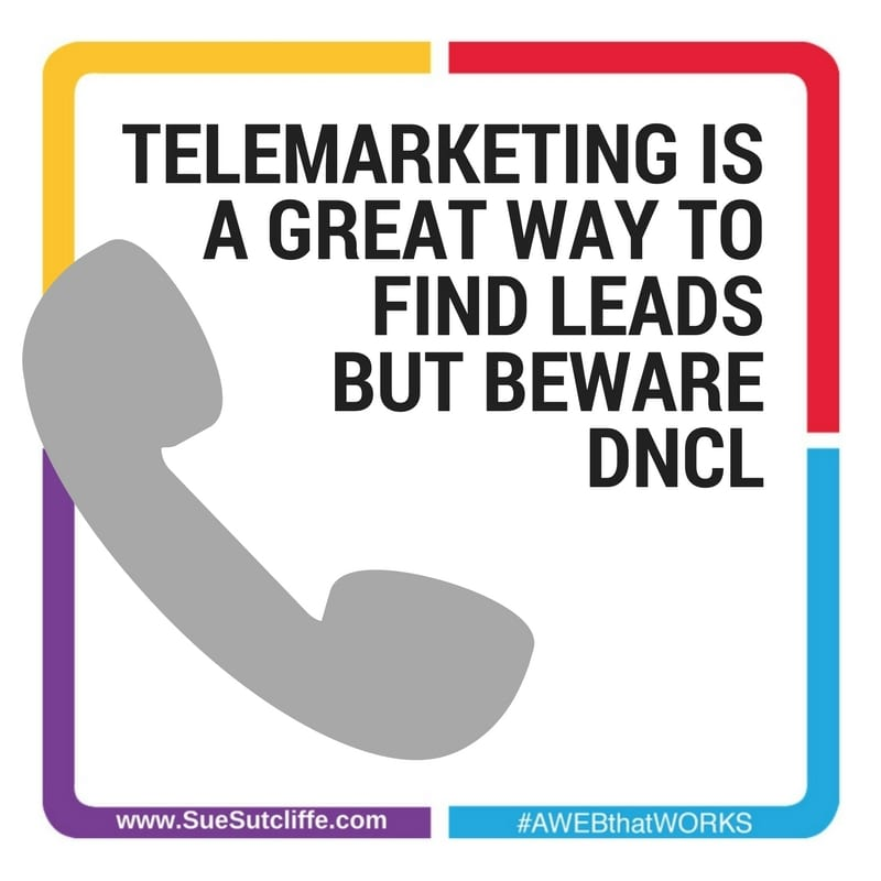 TELEMARKETING IS A GREAT WAY TO FIND LEADS BUT BEWARE DNCL