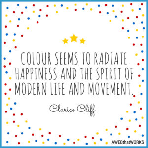 """Colour seems to radiate happiness and the spirit of modern life and movement."""
