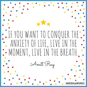 """If you want to conquer the anxiety of life, live in the moment, live in the breath."""
