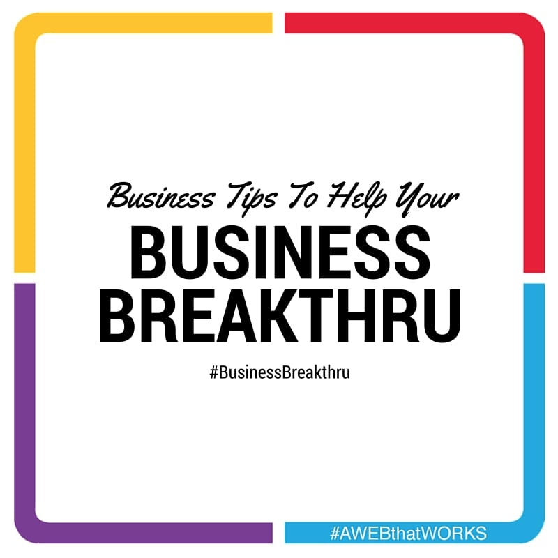 Business Tips To Help Your Business Breakthru #BusinessBreakthru