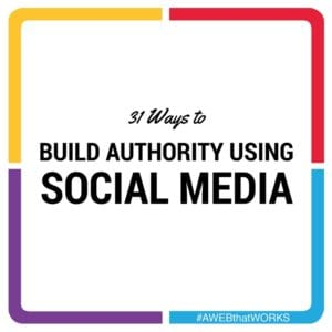 31 Ways To Build Social Media Authority Using Social Media