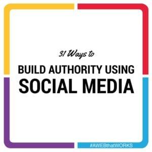 31 WAYS TO BUILD SOCIAL MEDIA AUTHORITY