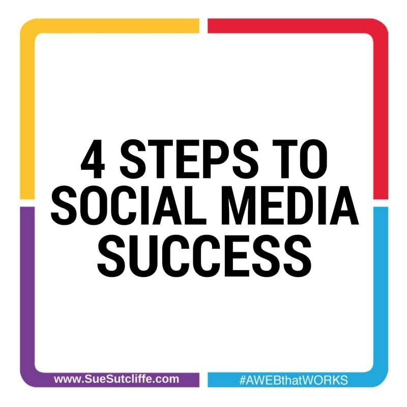 4 Steps to Social Media Success