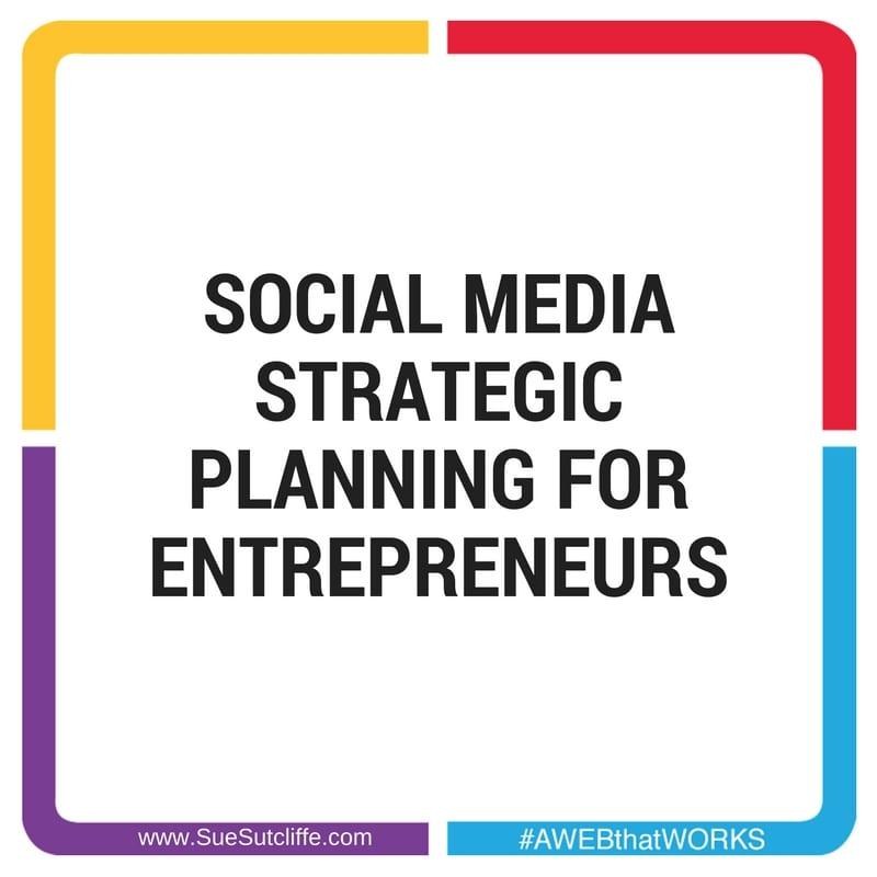 Social Media Strategic Planning For Entrepreneurs