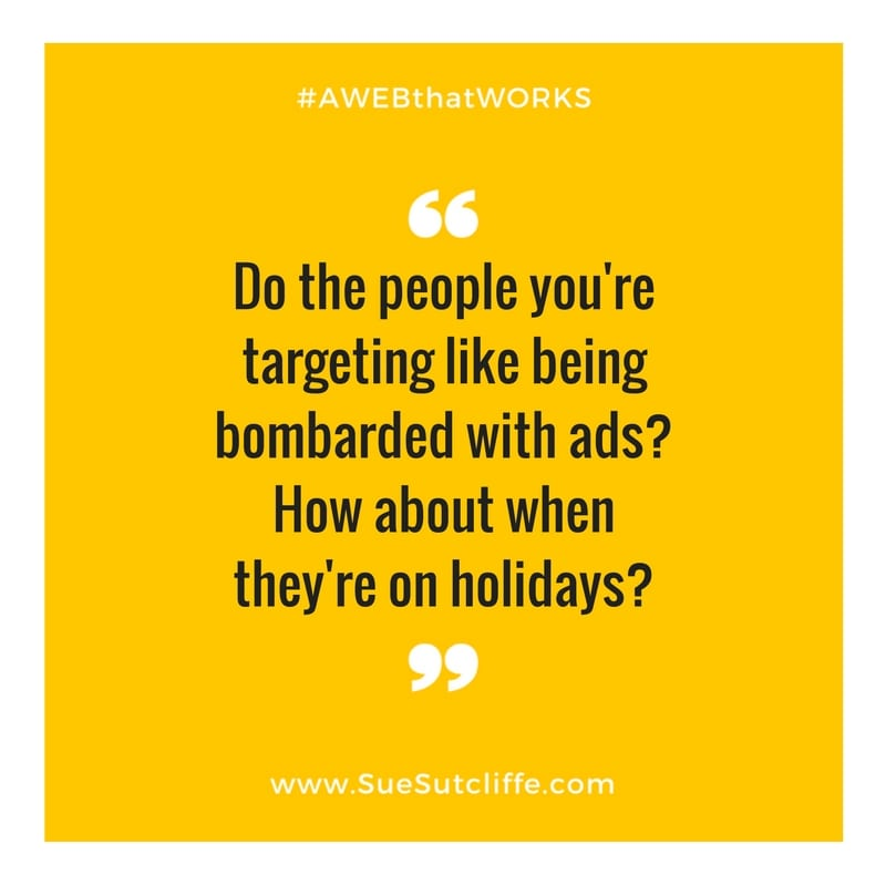 netiquette-Do the people you're targeting like being bombarded with ads