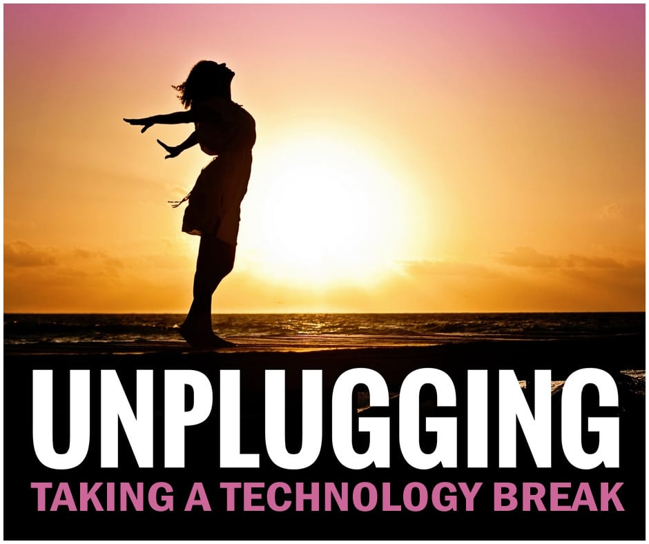 Unplugging and taking a technology break