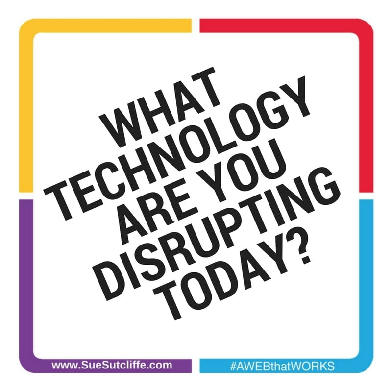 WHAT INDUSTRY COULD YOU DISRUPT TODAY