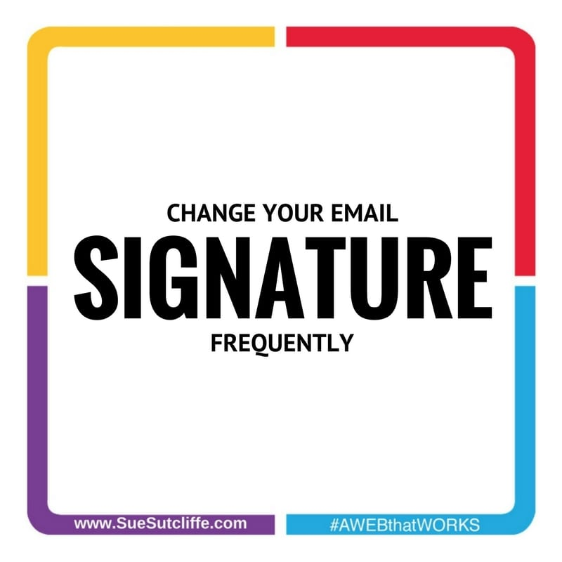 Change your email signature regularly
