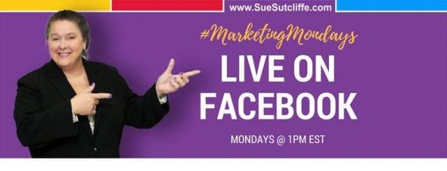Marketing Mondays @1pm #LiveonFacebook