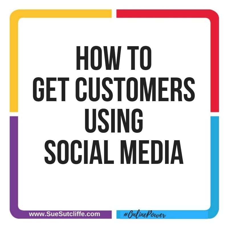 How to Get Customers Using Social Media