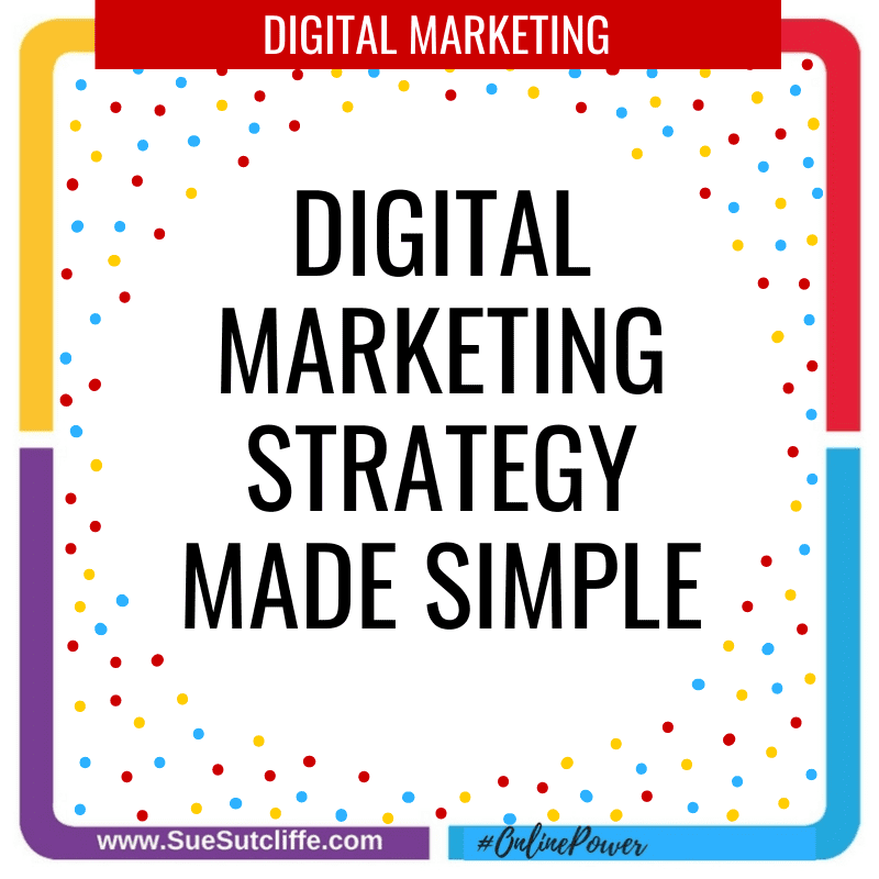 Digital Marketing Strategy Made Simple
