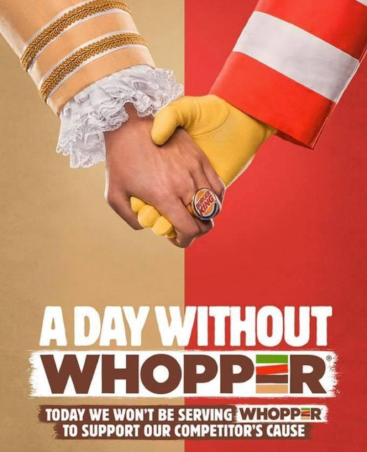 A Day Without A Whopper. Today we won't be serving Whopper to support our competitor's cause.