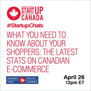 What You Need to Know About Your Shoppers: The Latest Stats on Canadian e-Commerce | April 26 | 12pm ET