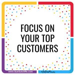 Focus On Your Top Customers