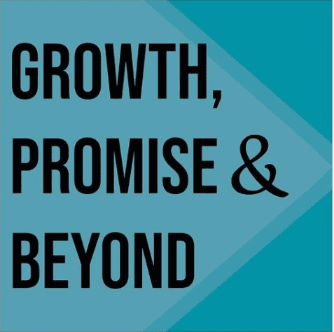 Growth, Promise & Beyond