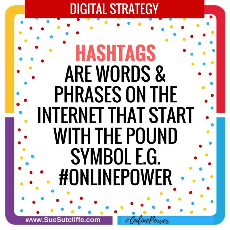 Hashtags are words & phrases on the internet that start with the pound symbol e.g. #OnlinePower