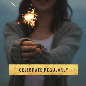 celebrate regularly